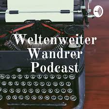 Weltenweiter Wandrer Podcast