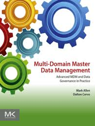 Multi-Domain <b>Master Data</b> Management by <b>Mark Allen</b> and Dalton ...
