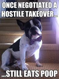 Once Negotiated A Hostile Takeover... ...Still Eats Poop - Misc ... via Relatably.com