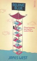 Beijing <b>Blur</b>: A Head-spinning Journey Into <b>Modern</b> China - James ...
