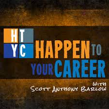 how to hidden jobs scott macdonald happen to your career happen to your career scott anthony barlow career changes figure out what you want jobs strengths starting businesses