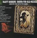 Bound for Old Mexico (Great Hits from South of the Border)