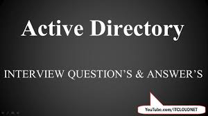 active directory interview question answers for fresher active directory interview question answers for fresher experience