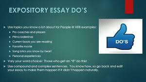 expository writing do s and don ts expository essay don ts expository essay do s 61557 use topics you know a lot about for people heb examples