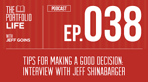 tips for making a good decision interview jeff shinabarger 038 tips for making a good decision interview jeff shinabarger podcast