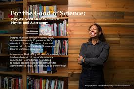 for the good of science why we need more women in physics and for the good of science why we need more women in physics and astronomy heising simons foundation
