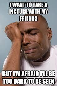 Black person problems memes | quickmeme via Relatably.com