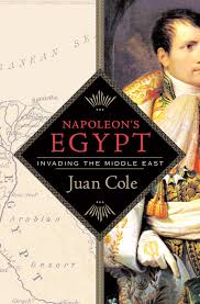 Napoleon's Egypt: Invading The Middle East