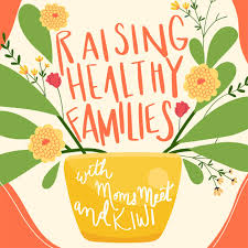 Raising Healthy Families with Moms Meet and KIWI