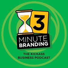 3-MINUTE BRANDING - The Kickass Business Podcast