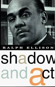 shadow and act   wikipediaralph ellison shadow and act jpg