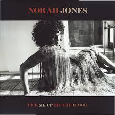 <b>Norah Jones</b> - <b>Pick</b> Me Up Off The Floor | Releases | Discogs