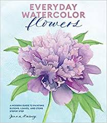 Everyday Watercolor Flowers: A Modern Guide to ... - Amazon.fr