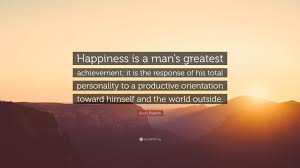 erich fromm quote happiness is a man s greatest achievement it erich fromm quote happiness is a man s greatest achievement it is the response