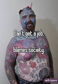 can  t get a job blames society