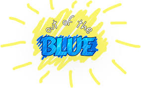 Image result for out of the blue