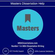 Masters Dissertation Help MBA Dissertation Writing Service