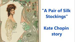a pair of silk stockings kate chopin essay 91 121 113 106 a pair of silk stockings kate chopin essay