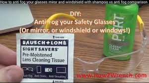 How to <b>anti</b> fog your <b>glasses</b> miror and windshield with shampoo vs ...