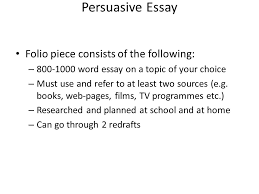 national  persuasive essay  folio piece consists of the following    folio piece consists of the following  –    word essay on a topic