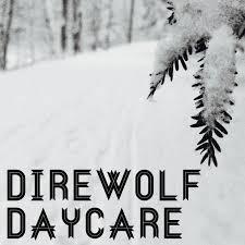 Direwolf Daycare
