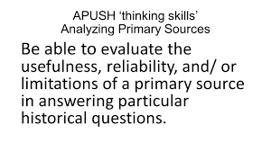 apush themes b a g p i p e b beliefs culture society a 4 apush thinking skills analyzing primary sources be able to evaluate the usefulness reliability and or limitations of a primary source in answering
