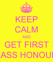 keep calm and get first class honours poster   anwar   keep calm o    keep calm and get first class honours