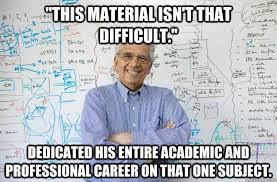 Engineering Professor memes | quickmeme via Relatably.com