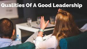 free essay on qualities of a good leadership   short essays on  essay on qualities of a good leadership