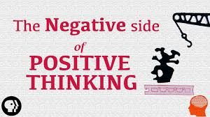 the negative side of positive thinking the negative side of positive thinking