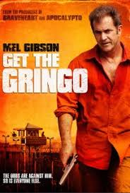 Get The Gringo film complet