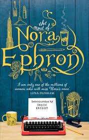 the most of nora ephron amazon co uk nora ephron knight the most of nora ephron amazon co uk nora ephron knight 9781784160098 books