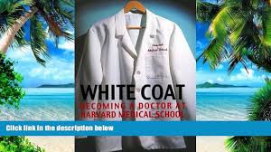 david herzog debra franko patti cable unlocking the pdf ellen lerner rothman white coat becoming a doctor at harvard medical school by ellen lerner