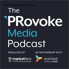 The PRovoke Media Podcast