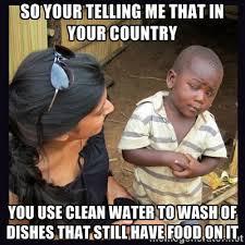 Skeptical third-world kid | Meme Generator via Relatably.com