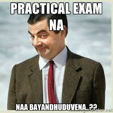 Practical Exam na Naa Bayandhuduvena..?? - MR bean | Meme Generator via Relatably.com