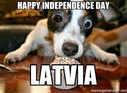 Happy Independence Day Latvia - eager puppy | Meme Generator via Relatably.com