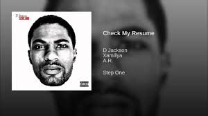 d jackson   ft a r   xamillya   check my resume   audio version    d jackson   ft a r   xamillya   check my resume   audio version   step one