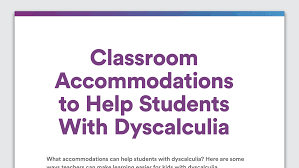 classroom accommodations to help students dyscalculia