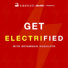 Get Electrified | An EV Podcast in India