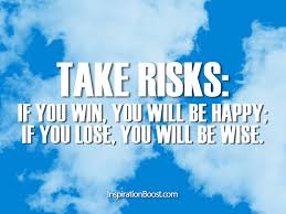 Risk Quotes | Inspiration Boost via Relatably.com