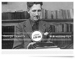 george orwells writing tips  urban influence george orwells six rules for effective writing were written in hisessay politics and the english language they simply say communicate your ideas