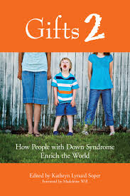 gifts how people down syndrome enrich the world kathryn gifts 2 how people down syndrome enrich the world kathryn lynard soper 9781890627966 com books