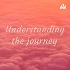 Understanding the journey