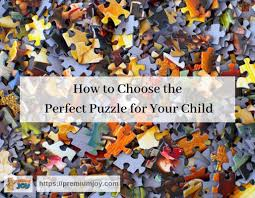How to Choose the Perfect <b>Puzzle</b> for Your <b>Child</b> – Premium Joy