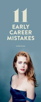 best images about career advice tips new job 10 successful women recall their early career mistakes