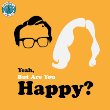Yeah, But Are You Happy?