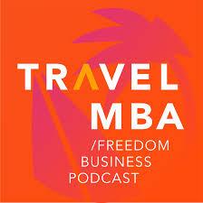 Travel MBA - бизнес подкаст про создание географически свободной жизни