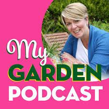 My Garden Podcast - Gardening Podcast