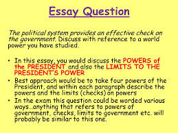 political system and process this section will cover all potential    essay question the political system provides an effective check on the government  discuss   reference